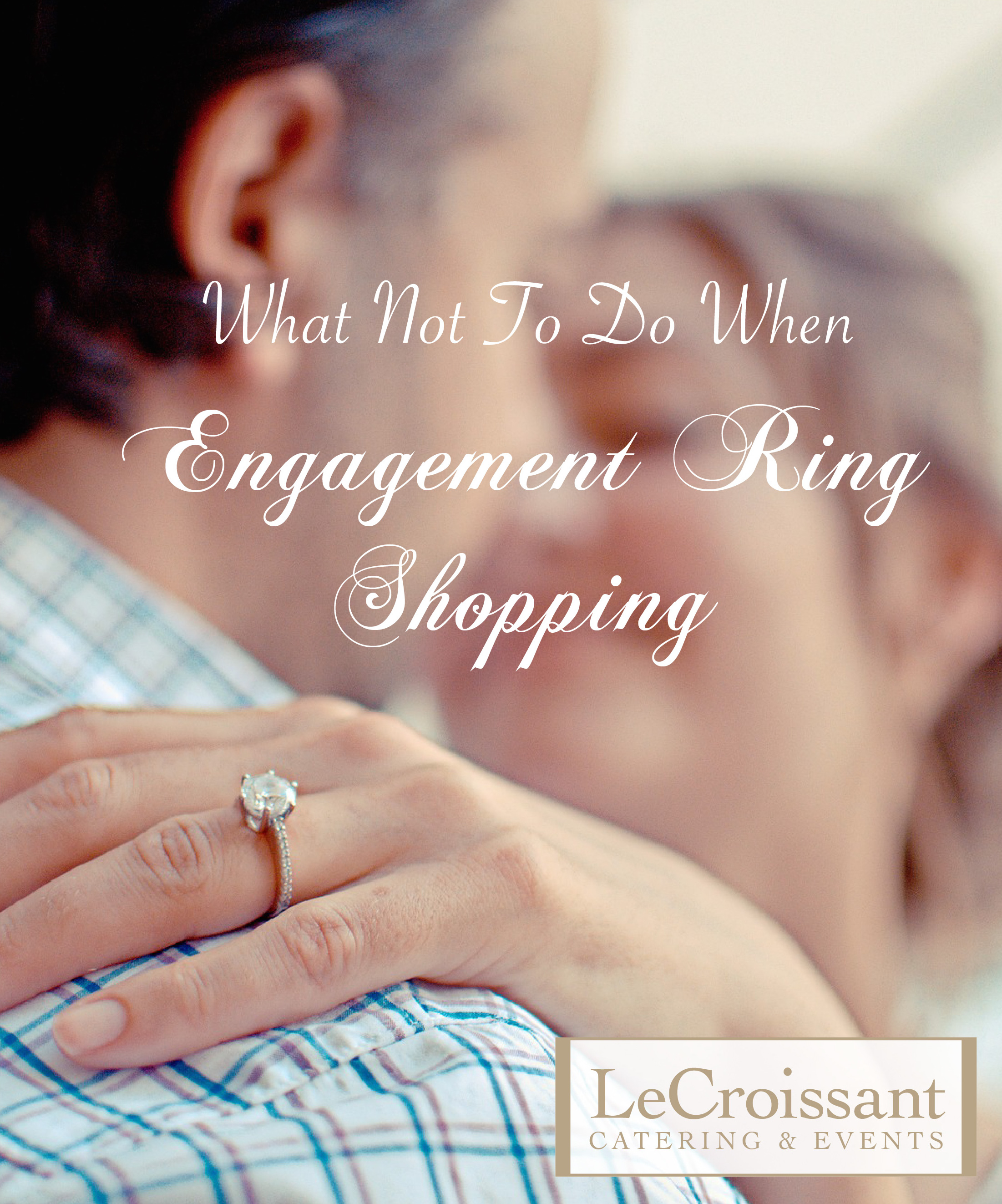 What not to do when engagement ring shopping